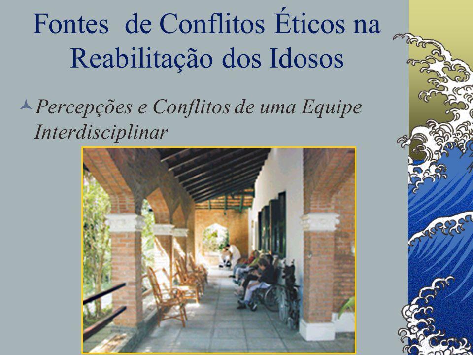 Fontes de Conflitos Éticos na Reabilitação dos Idosos Percepções e Conflitos de uma Equipe Interdisciplinar