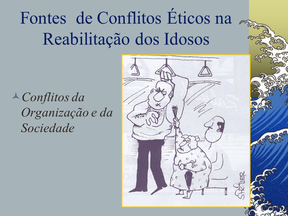 Fontes de Conflitos Éticos na Reabilitação dos Idosos Conflitos da Organização e da Sociedade