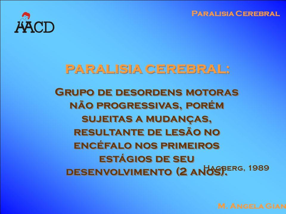 M. Angela Gianni Paralisia Cerebral Avaliação multidisciplinar Prognóstic o Meta s Intervenção