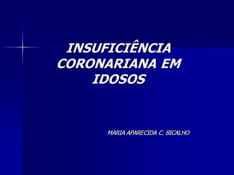 INSUFICIÊNCIA CORONARIANA EM IDOSOS MARIA APARECIDA C. BICALHO