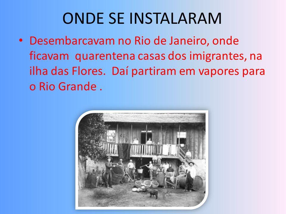 ONDE SE INSTALARAM Desembarcavam no Rio de Janeiro, onde ficavam quarentena casas dos imigrantes, na ilha das Flores.