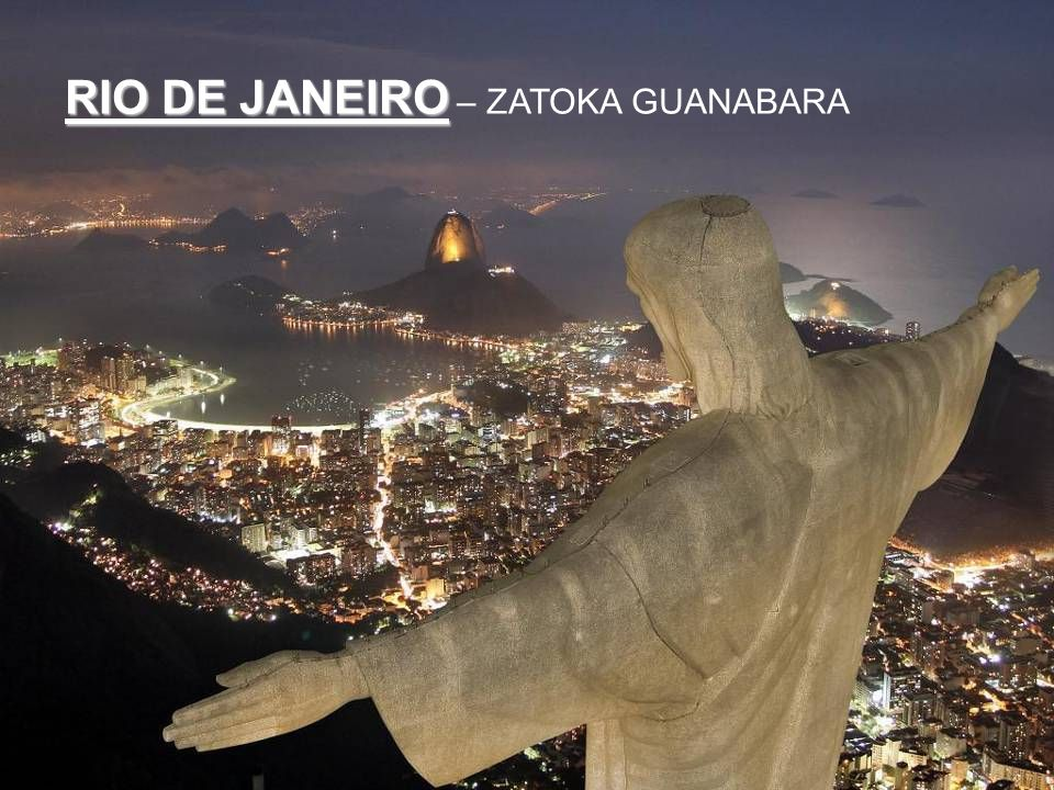 RIO DE JANEIRO RIO DE JANEIRO – GÓRA CUKROWA
