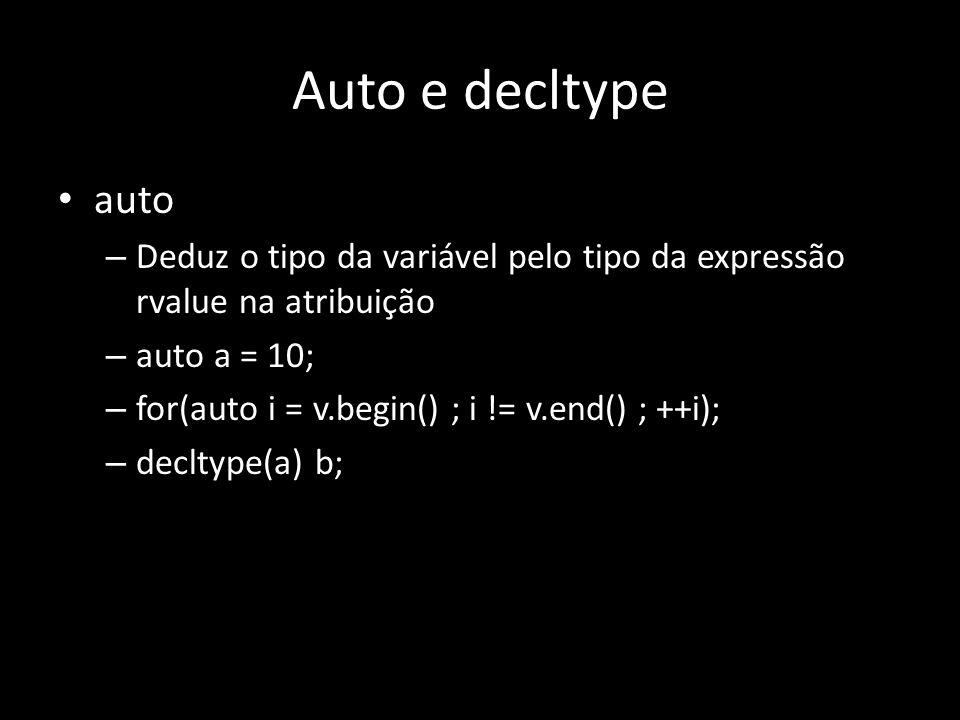 Nova sintaxe para declarar funções Tipo de retorno depois da função auto func(int a, int b) -> int { return a + b; } Útil para templates template auto func(T a, T b) -> decltype(a+b) { return a + b; }