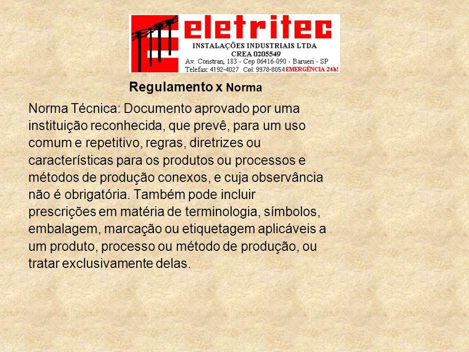 Norma Técnica: Documento aprovado por uma instituição reconhecida, que prevê, para um uso comum e repetitivo, regras, diretrizes ou características para os produtos ou processos e métodos de produção conexos, e cuja observância não é obrigatória.