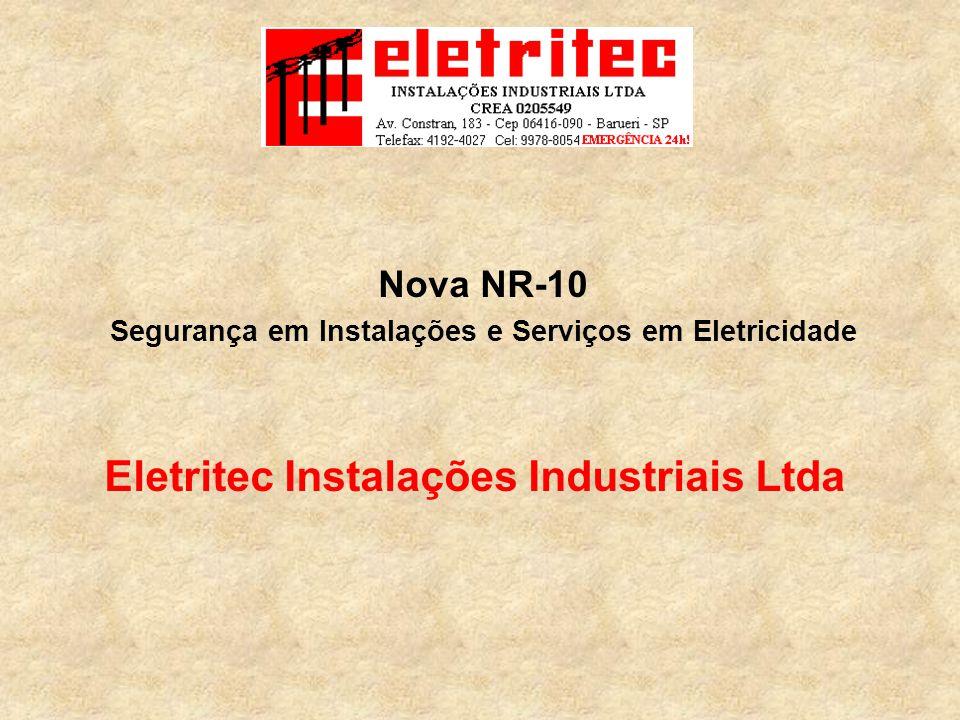 Nova NR-10 Segurança em Instalações e Serviços em Eletricidade Eletritec Instalações Industriais Ltda