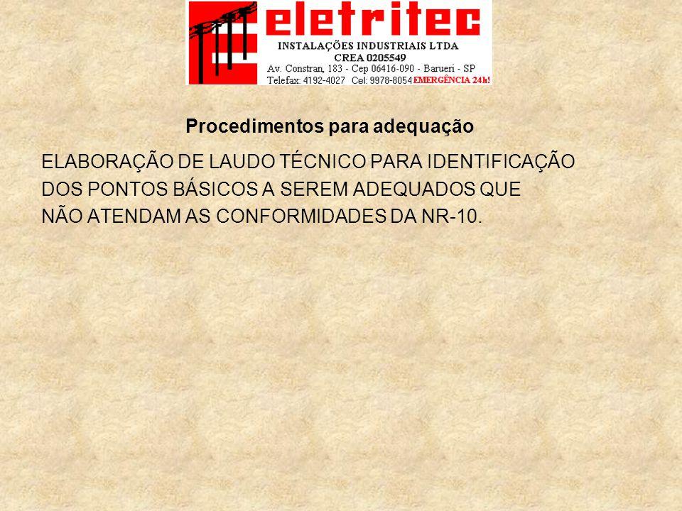 ELABORAÇÃO DE LAUDO TÉCNICO PARA IDENTIFICAÇÃO DOS PONTOS BÁSICOS A SEREM ADEQUADOS QUE NÃO ATENDAM AS CONFORMIDADES DA NR-10.