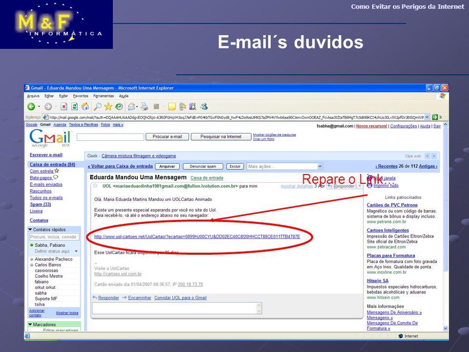 Como Evitar os Perigos da Internet E-mail´s duvidos Repare o Link...