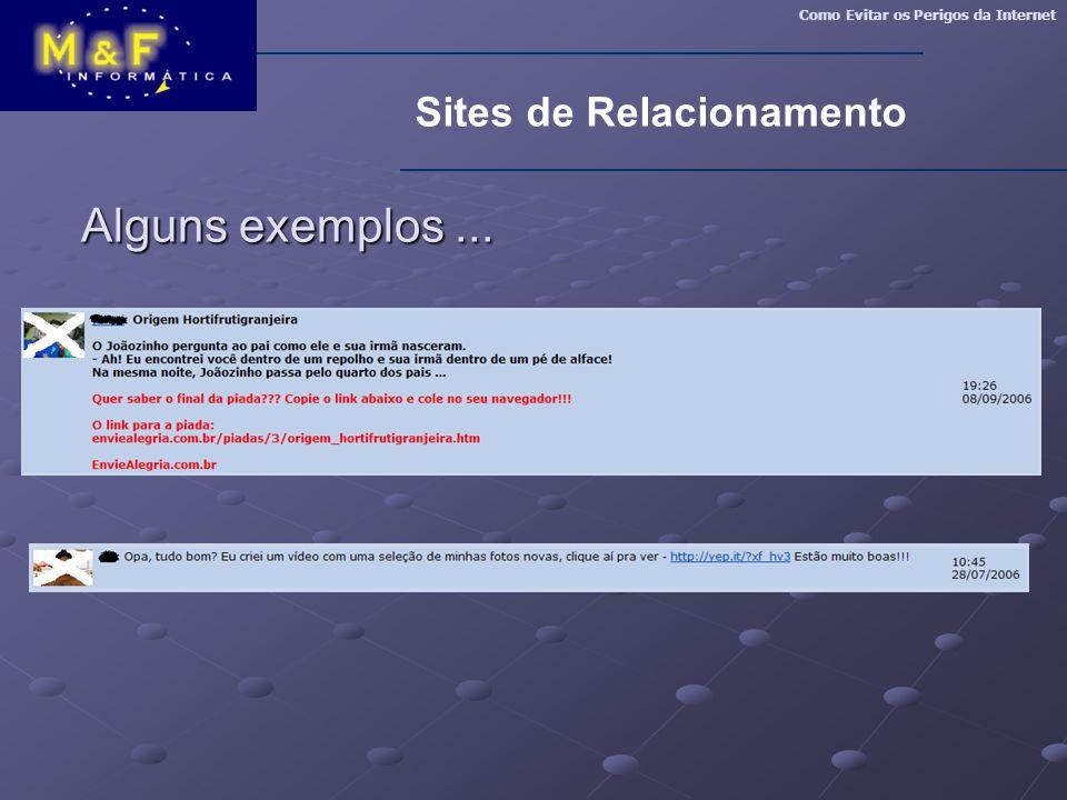 Como Evitar os Perigos da Internet Sites de Relacionamento Alguns exemplos...