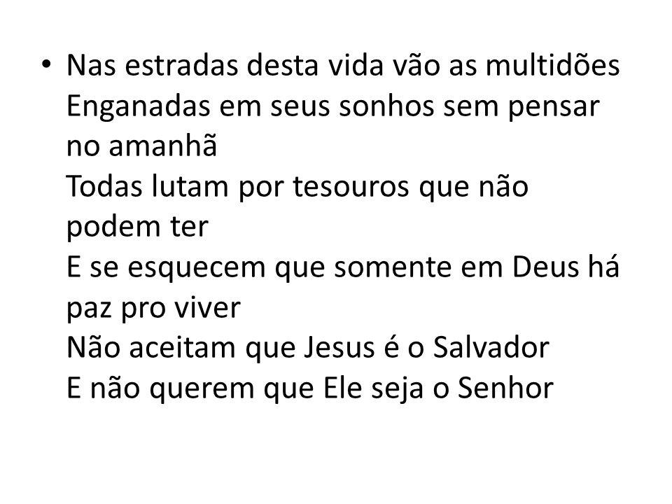Eu quero ser usado por ti, Senhor, pra iluminar Vive em minha vida vem sem mais demorar Oh, eu quero ser usado por ti, Senhor, pra ajudar Vive em minha vida eu te peço, vem em mim morar