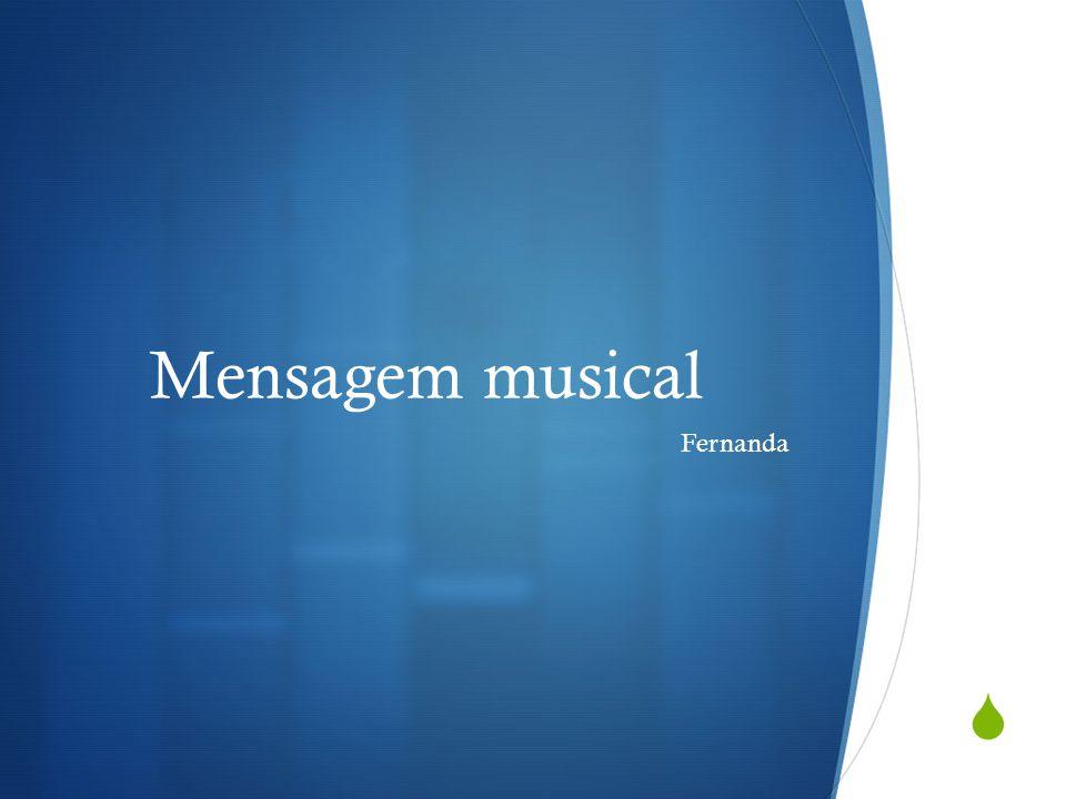  Mensagem musical Fernanda