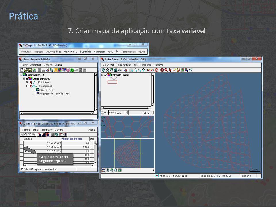 Prática 7. Criar mapa de aplicação com taxa variável Clique na caixa do segundo registro.
