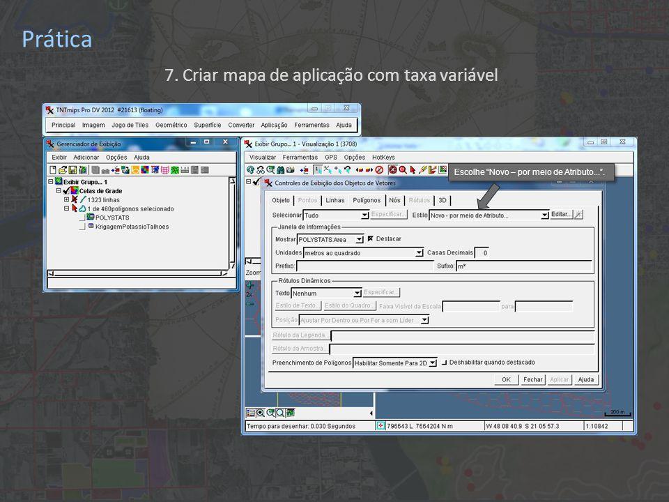 Prática 7. Criar mapa de aplicação com taxa variável Escolhe Novo – por meio de Atributo... .
