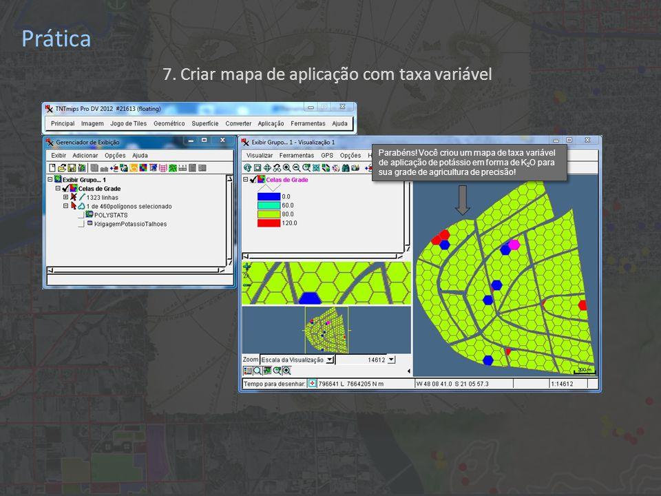 Prática 7. Criar mapa de aplicação com taxa variável Parabéns.