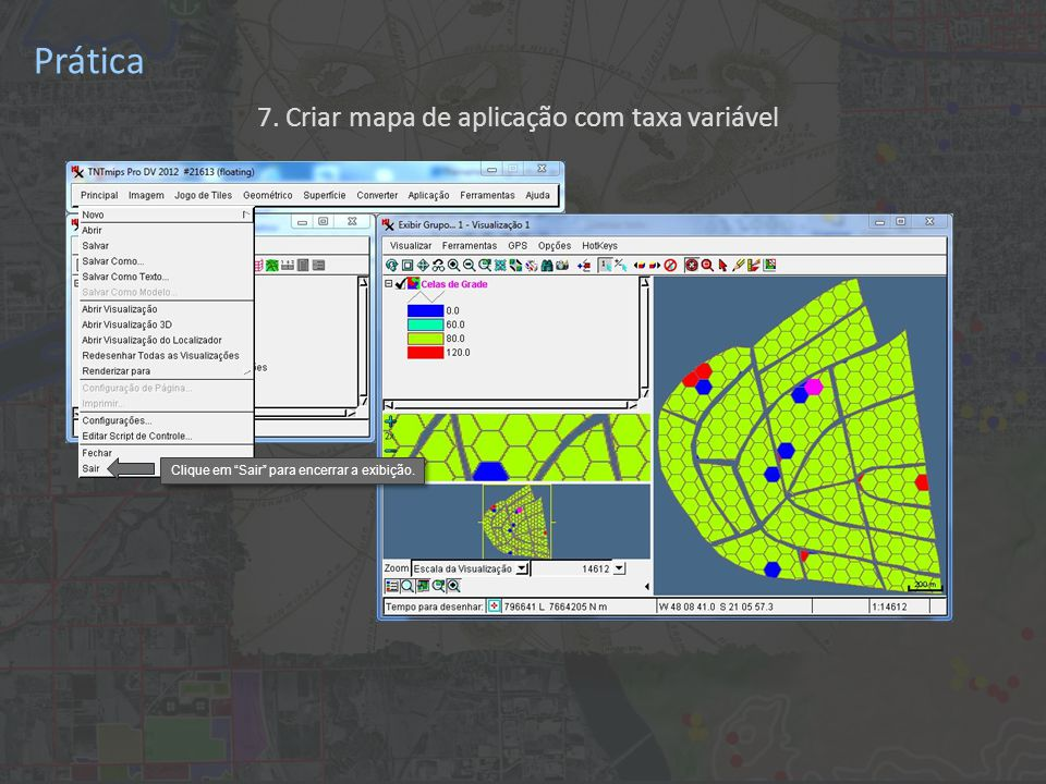 Prática 7. Criar mapa de aplicação com taxa variável Clique em Sair para encerrar a exibição.