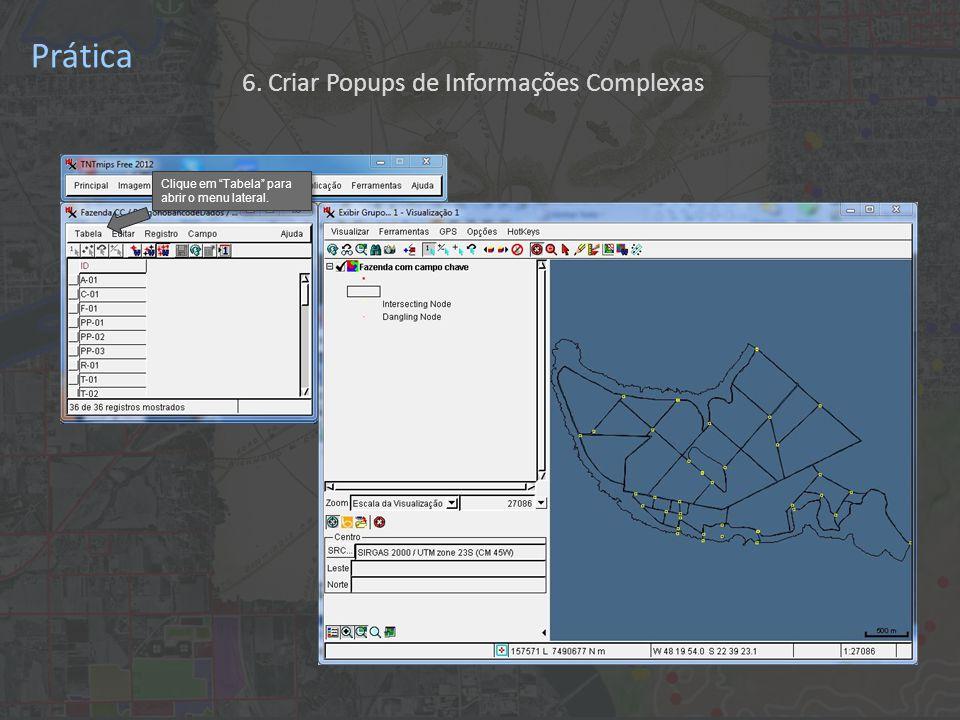 Prática Clique em Tabela para abrir o menu lateral. 6. Criar Popups de Informações Complexas
