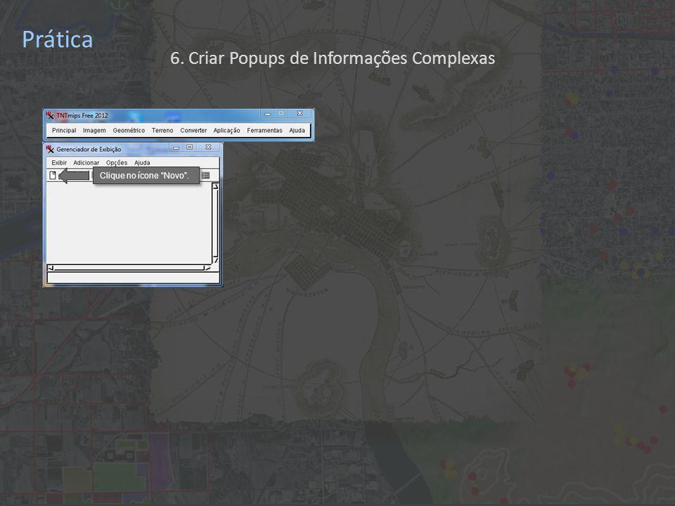 Prática Clique em Exibição em 2D... . 6. Criar Popups de Informações Complexas