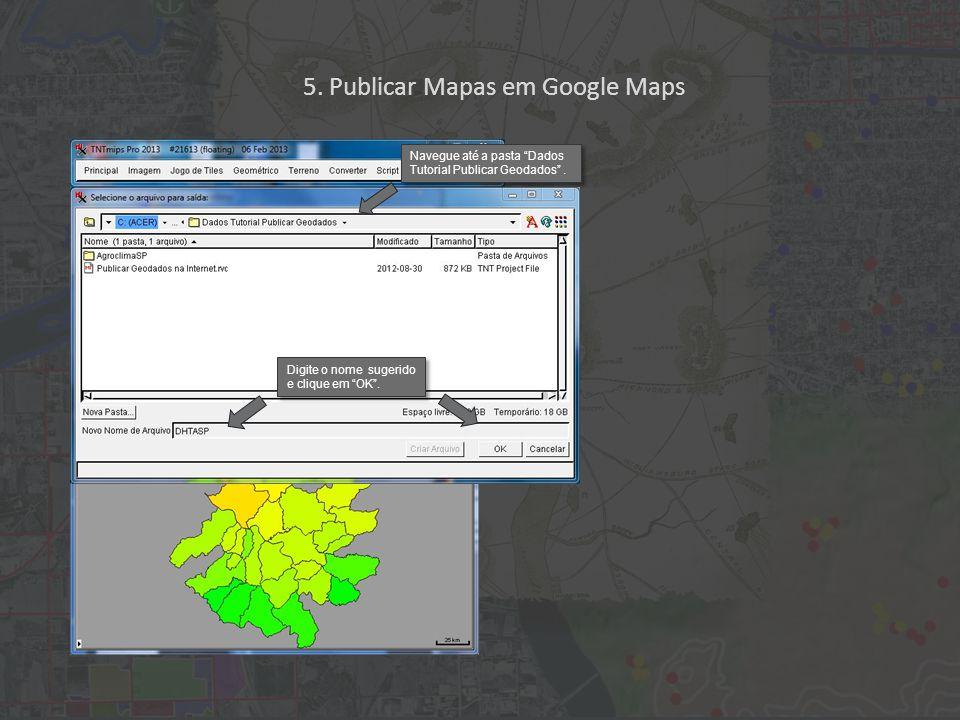 Digite o nome sugerido e clique em OK . Navegue até a pasta Dados Tutorial Publicar Geodados .