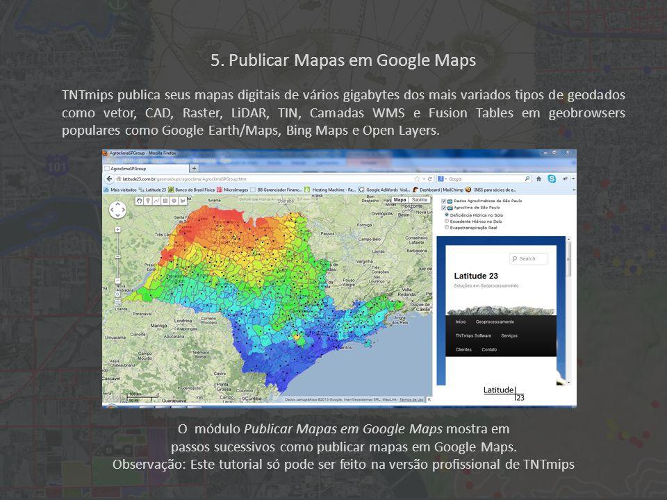 O módulo Publicar Mapas em Google Maps mostra em passos sucessivos como publicar mapas em Google Maps.