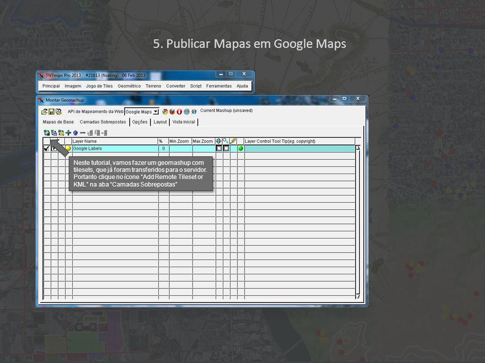 Neste tutorial, vamos fazer um geomashup com tilesets, que já foram transferidos para o servidor.