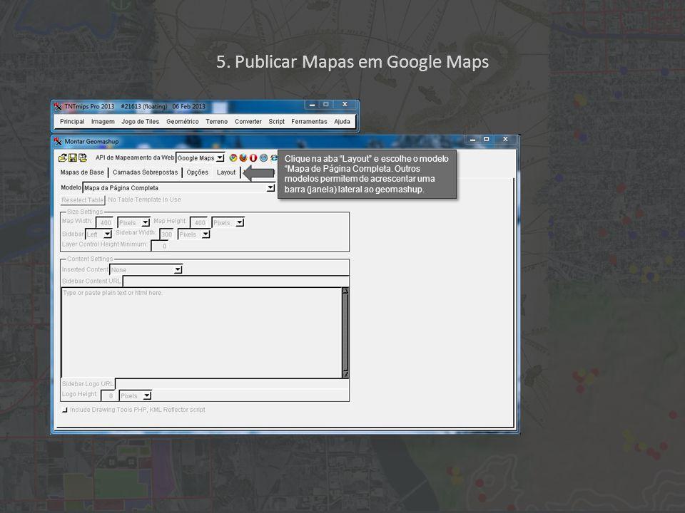 Clique na aba Layout e escolhe o modelo Mapa de Página Completa.