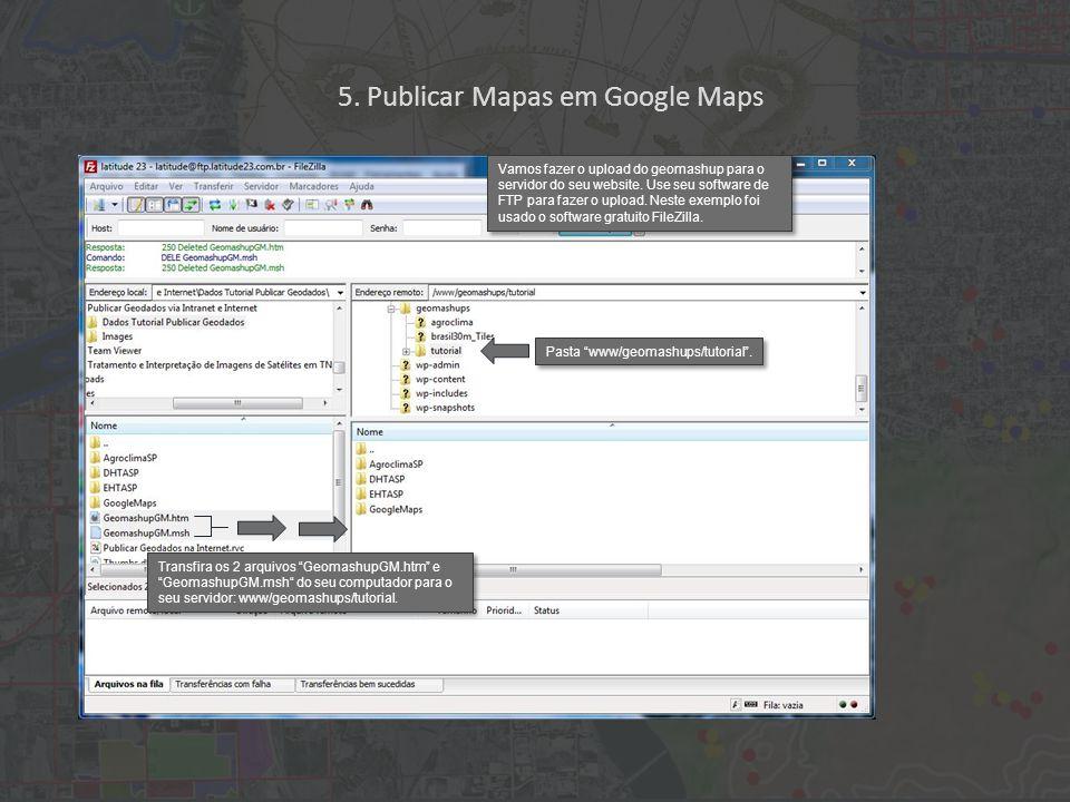 Vamos fazer o upload do geomashup para o servidor do seu website. Use seu software de FTP para fazer o upload. Neste exemplo foi usado o software grat