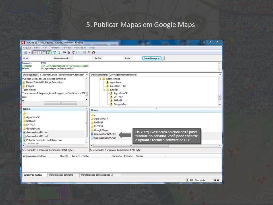 Os 2 arquivos foram adicionados à pasta tutorial no servidor.