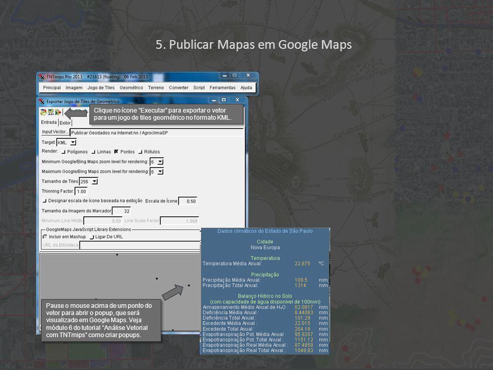 Clique no ícone Executar para exportar o vetor para um jogo de tiles geométrico no formato KML.