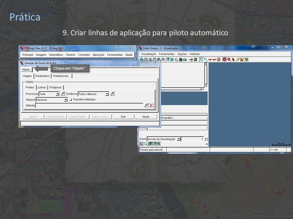 Prática 9. Criar linhas de aplicação para piloto automático Clique em Objeto .
