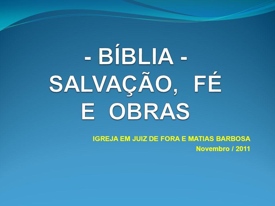 BOAS OBRAS x OBRAS MORTAS BOAS OBRAS: As boas obras são todo o cumprimento da vontade de Deus.