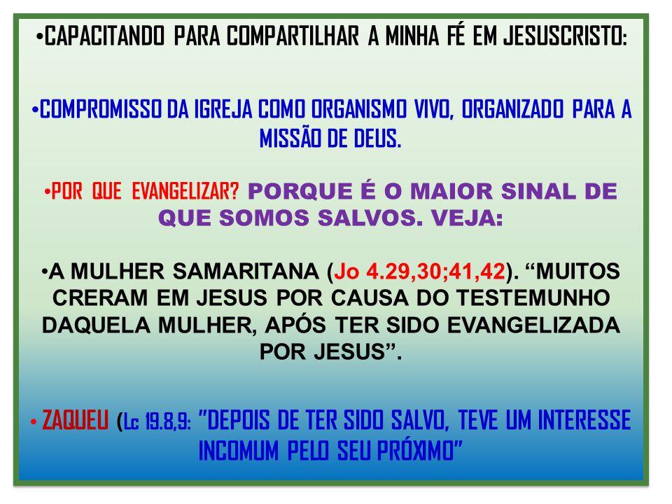 CAPACITANDO PARA COMPARTILHAR A MINHA FÉ EM JESUSCRISTO: COMPROMISSO DA IGREJA COMO ORGANISMO VIVO, ORGANIZADO PARA A MISSÃO DE DEUS. POR QUE EVANGELI