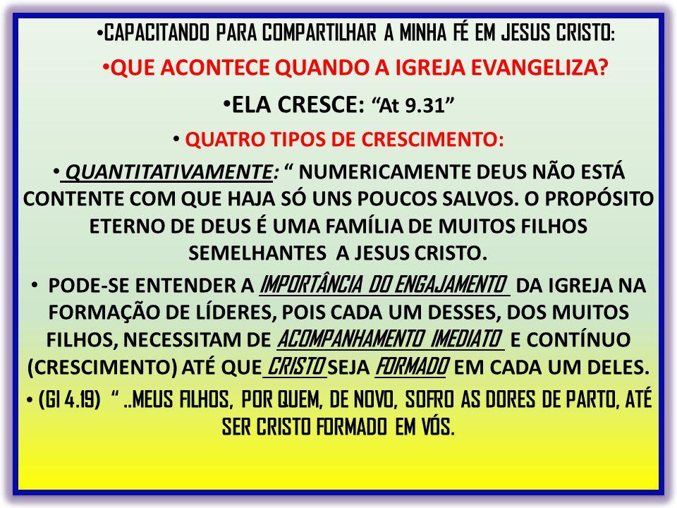 """CAPACITANDO PARA COMPARTILHAR A MINHA FÉ EM JESUS CRISTO: QUE ACONTECE QUANDO A IGREJA EVANGELIZA? ELA CRESCE: """"At 9.31"""" QUATRO TIPOS DE CRESCIMENTO:"""