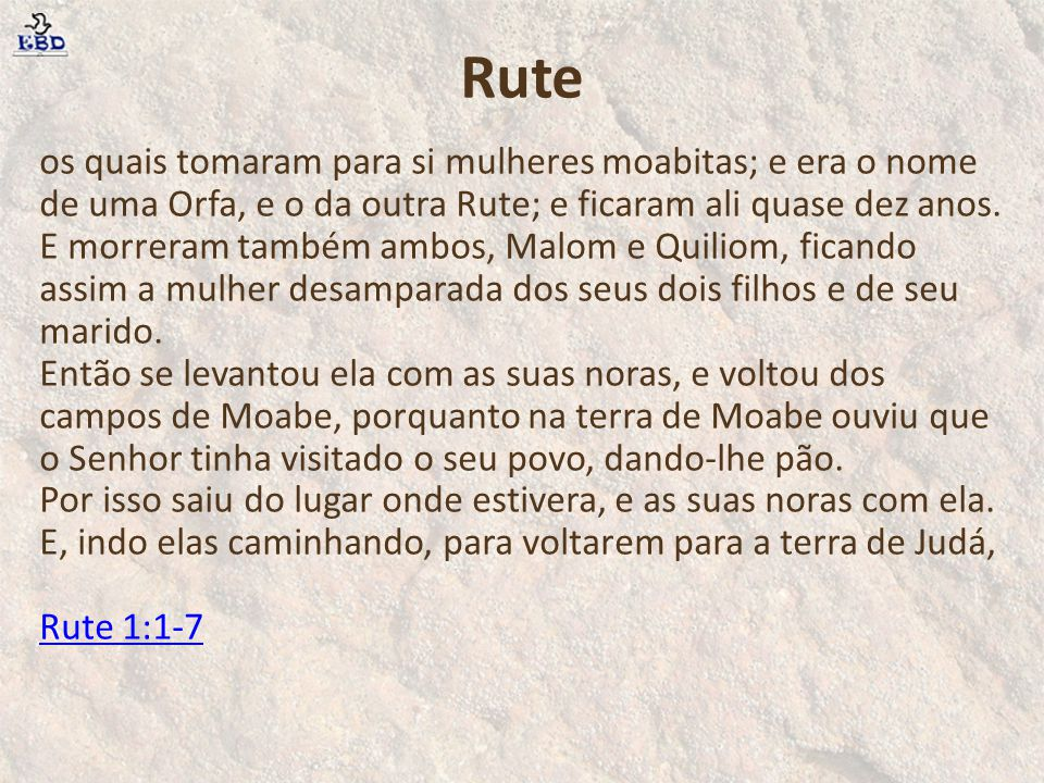 Fidelidade Disse, porém, Rute: Não me instes para que te abandone, e deixe de seguir-te; porque aonde quer que tu fores irei eu, e onde quer que pousares, ali pousarei eu; o teu povo é o meu povo, o teu Deus é o meu Deus; Onde quer que morreres morrerei eu, e ali serei sepultada.