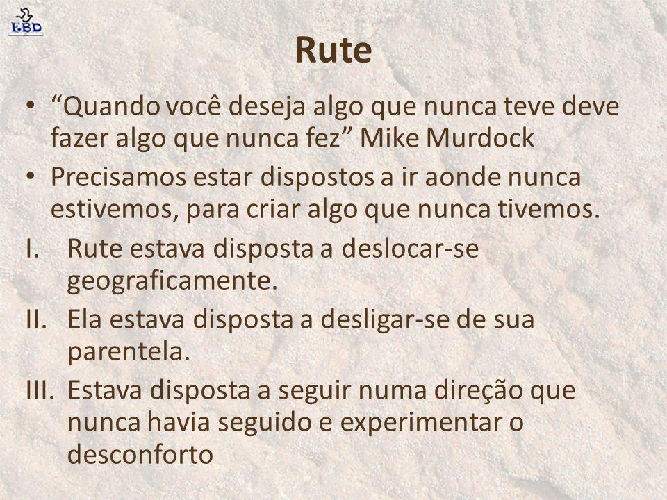 Rute V.Abandonar as velhas amizades, para iniciar um dos maiores capítulos da sua historia.