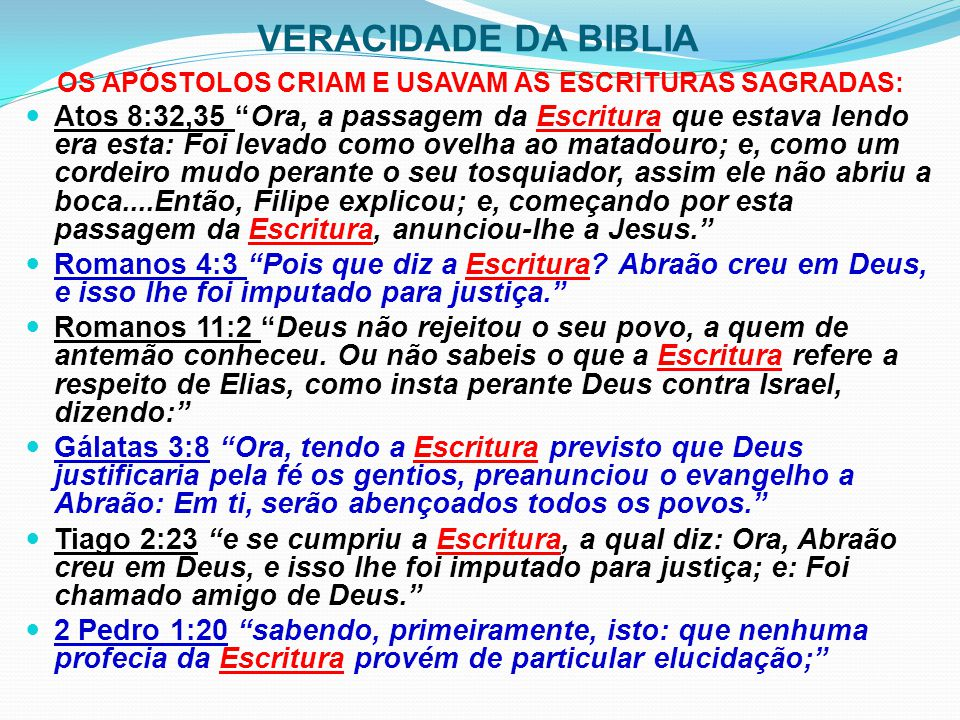 """VERACIDADE DA BIBLIA OS APÓSTOLOS CRIAM E USAVAM AS ESCRITURAS SAGRADAS: Atos 8:32,35 """"Ora, a passagem da Escritura que estava lendo era esta: Foi lev"""