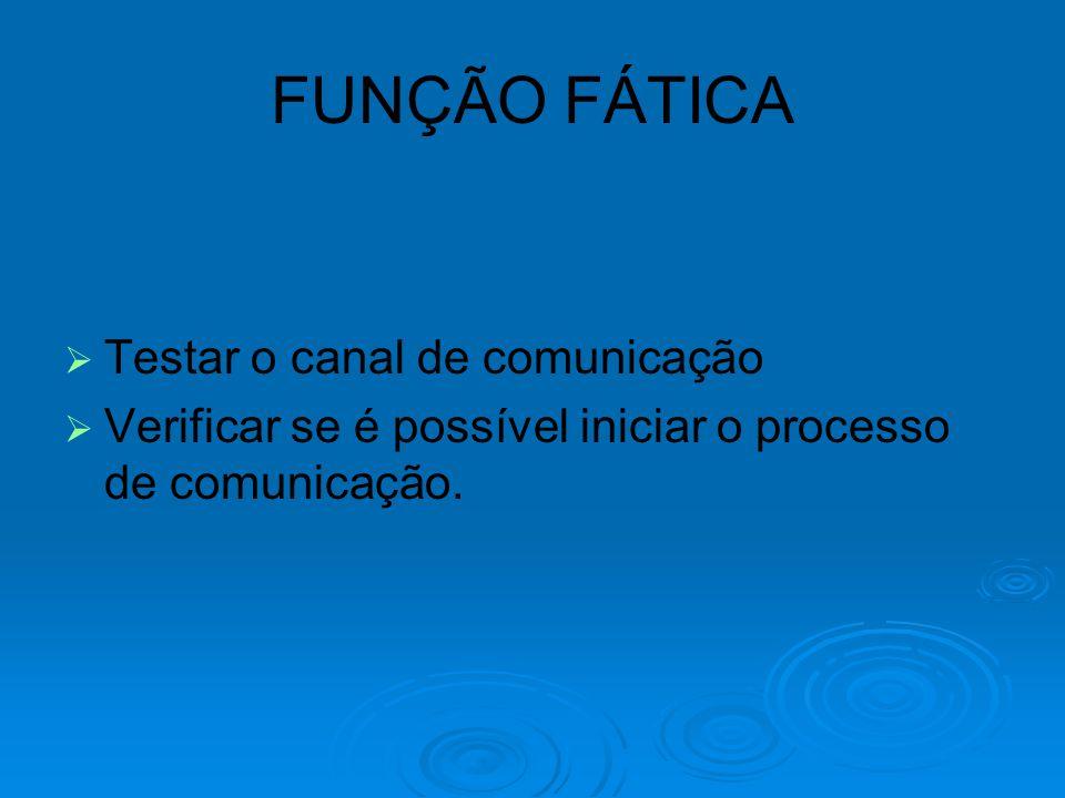   Testar o canal de comunicação   Verificar se é possível iniciar o processo de comunicação.
