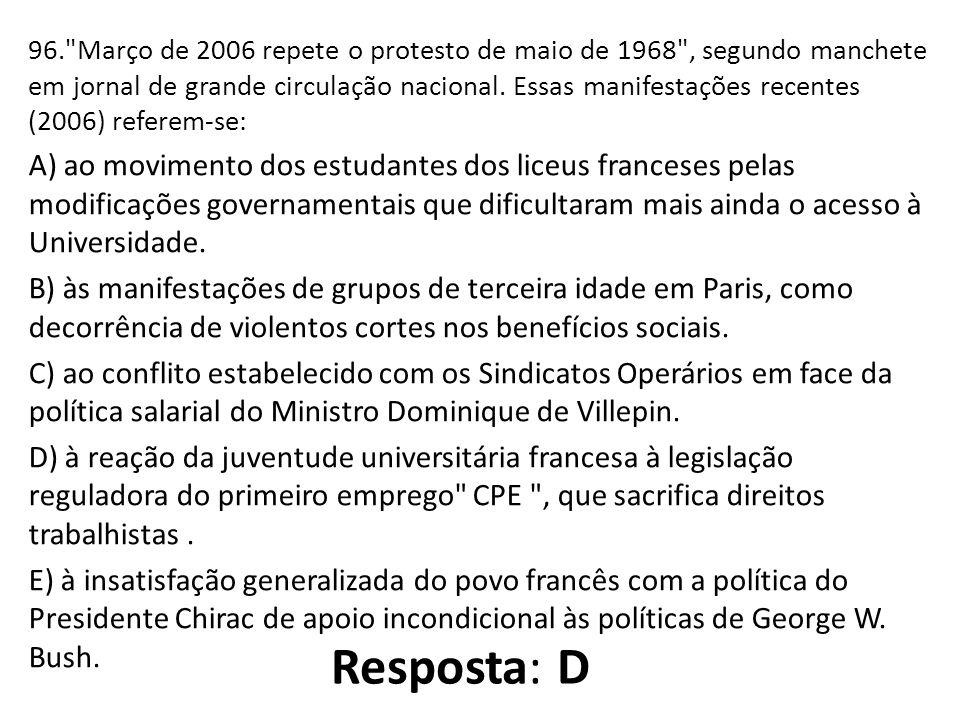 96. Março de 2006 repete o protesto de maio de 1968 , segundo manchete em jornal de grande circulação nacional.