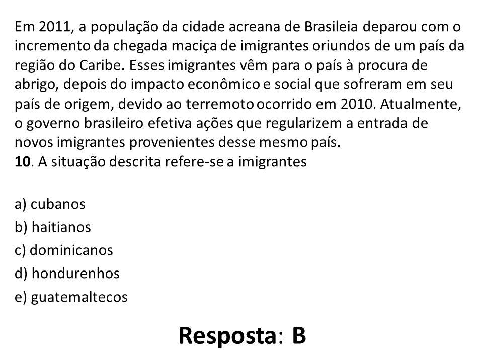 Em 2011, a população da cidade acreana de Brasileia deparou com o incremento da chegada maciça de imigrantes oriundos de um país da região do Caribe.
