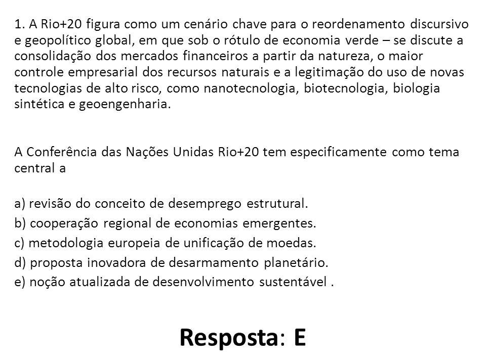 1. A Rio+20 figura como um cenário chave para o reordenamento discursivo e geopolítico global, em que sob o rótulo de economia verde – se discute a co