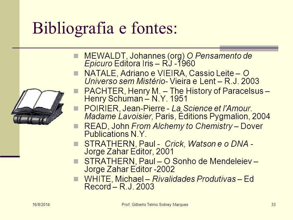 16/8/2014 Prof.Gilberto Telmo Sidney Marques32 E o nosso Brasil brasileiro.