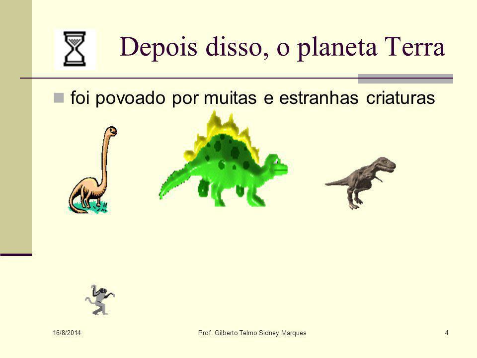16/8/2014 Prof.Gilberto Telmo Sidney Marques34 Créditos: Prof.