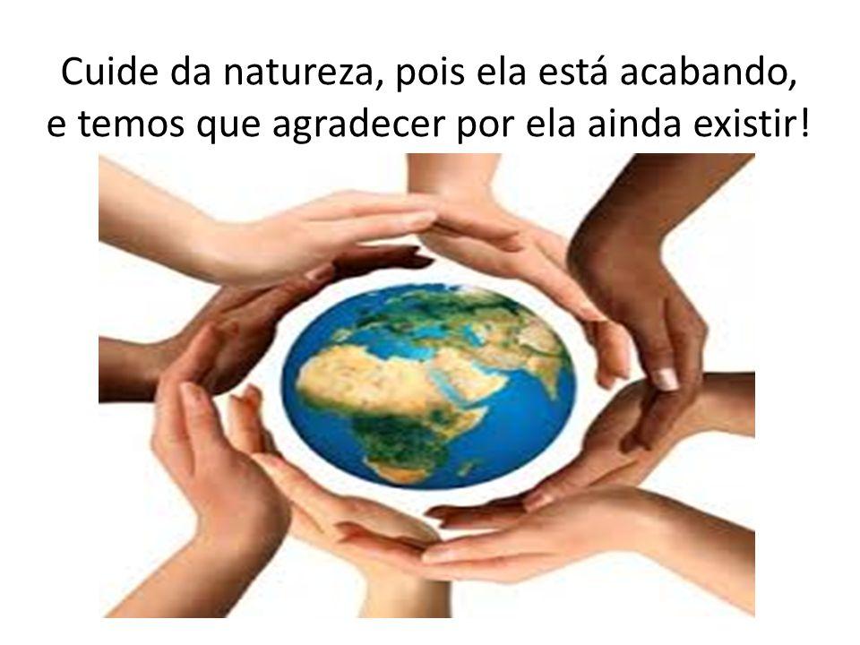 O planeta pede ajuda!