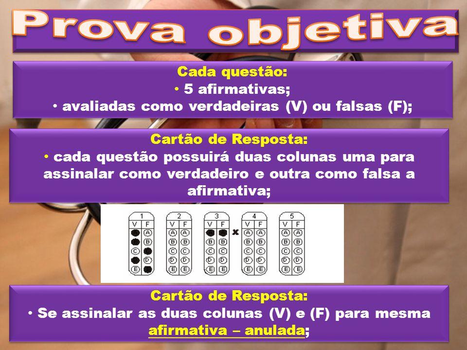 Cada questão: 5 afirmativas; avaliadas como verdadeiras (V) ou falsas (F); Cada questão: 5 afirmativas; avaliadas como verdadeiras (V) ou falsas (F);
