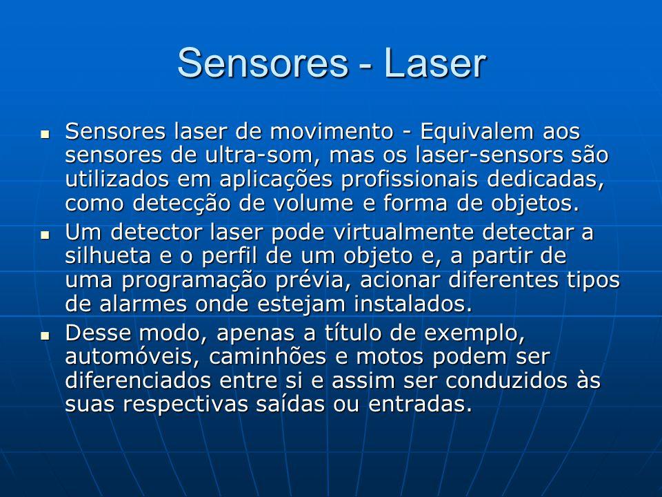 Sensores - Laser Sensores laser de movimento - Equivalem aos sensores de ultra-som, mas os laser-sensors são utilizados em aplicações profissionais de
