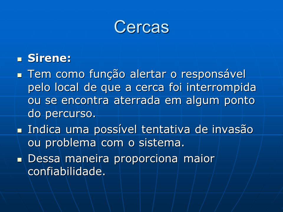 Cercas Sirene: Sirene: Tem como função alertar o responsável pelo local de que a cerca foi interrompida ou se encontra aterrada em algum ponto do perc