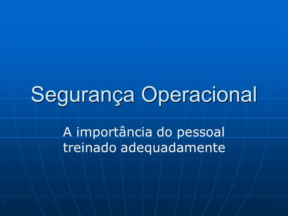 Segurança Operacional A importância do pessoal treinado adequadamente
