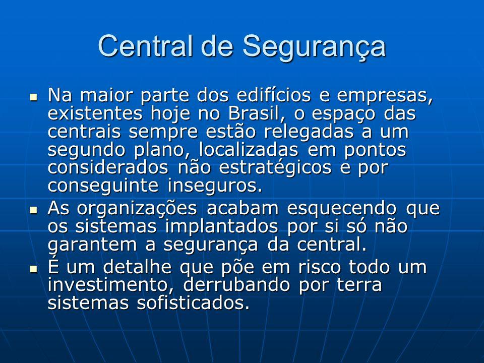 Central de Segurança Na maior parte dos edifícios e empresas, existentes hoje no Brasil, o espaço das centrais sempre estão relegadas a um segundo pla
