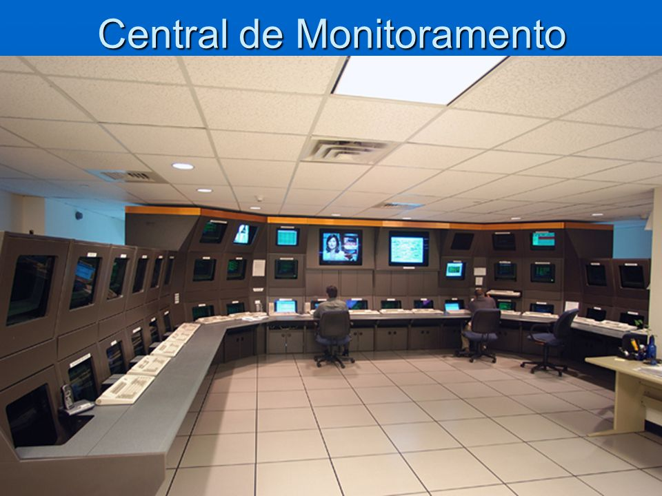 Central de Segurança A identificação rápida da anormalidade está alicerçada, especificamente nos meios que a central dispõe.