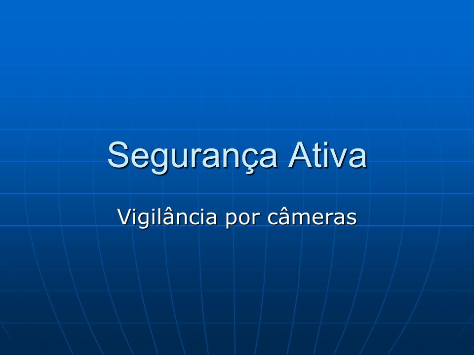 Segurança Ativa Vigilância por câmeras