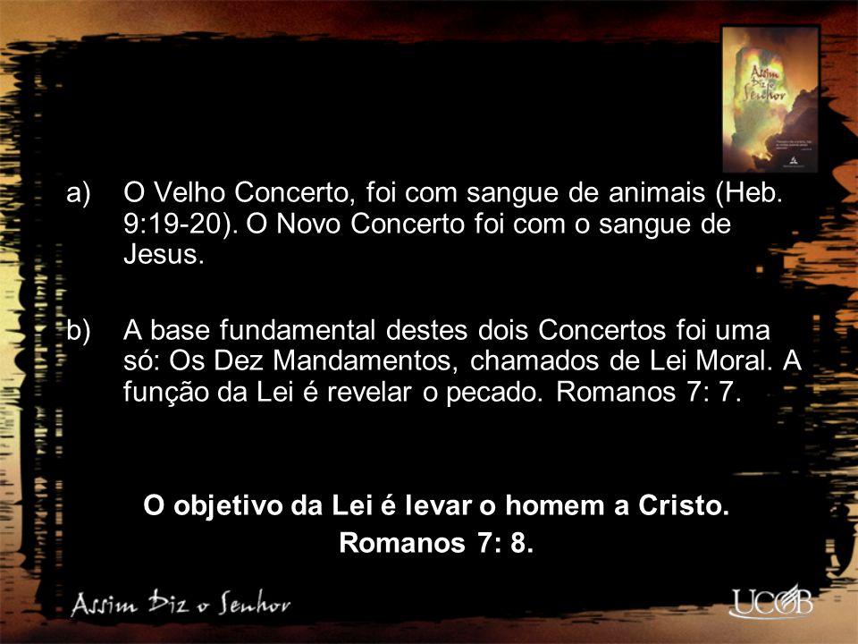 a)O Velho Concerto, foi com sangue de animais (Heb. 9:19-20). O Novo Concerto foi com o sangue de Jesus. b)A base fundamental destes dois Concertos fo