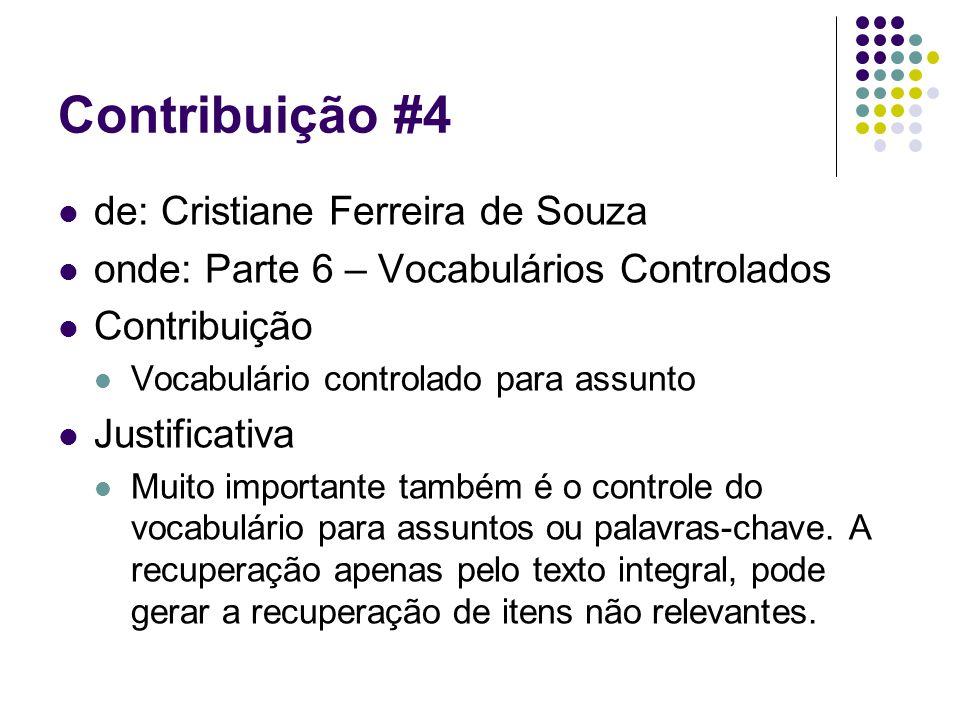 Contribuição #4 de: Cristiane Ferreira de Souza onde: Parte 6 – Vocabulários Controlados Contribuição Vocabulário controlado para assunto Justificativ